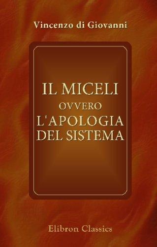 Download Il Miceli, ovvero L'apologia del sistema: Nuovi dialoghi seguiti da scritture inedite di V. Miceli (Italian Edition) PDF