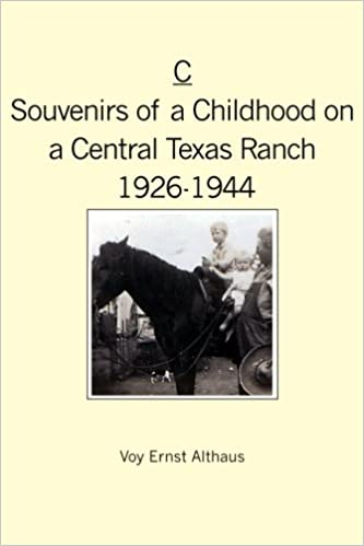 Souvenirs of a Childhood on a Central Texas Ranch 1926-1944