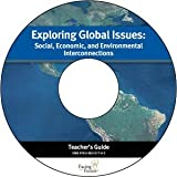 Exploring Global Issues : Social, Economic, and Environmental Interconnections: Teacher's Guide, Laura Skelton, Sheeba Jacob, Danica Hendrickson, Danielle Shaw, 0981557791
