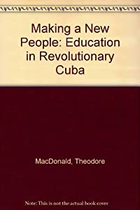 Making a New People: Education in Revolutionary Cuba