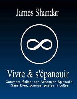 vivre s epanouir comment faire son ascension spirituelle french edition ebook. Black Bedroom Furniture Sets. Home Design Ideas