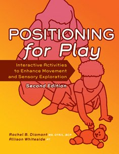Positioning for Play: Interactive Activities to Enhance Movement and Sensory Exploration