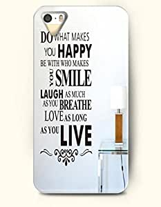 iPhone 5 5S Case OOFIT Phone Hard Case ** NEW ** Case with Design Do What Makes You Happy Be With Who Makes You Smile Laugh As Much As You Breathe Love As Long As You Live- Proverbs Of Life - Case for Apple iPhone 5/5s