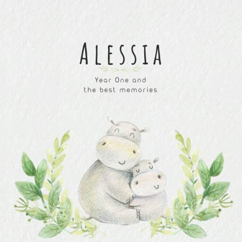 Alessia Year One and the best Memories: Baby Book I Babyshower or Babyparty Gift I Keepsake I Memory Journal with prompts I Pregnancy Gift I Newborn Notebook I For the parents of Alessia