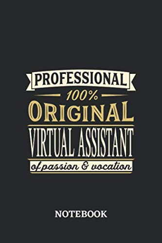 Professional Original Virtual Assistant Notebook of Passion and Vocation: 6x9 inches - 110 lined pages • Perfect Office Job Utility • Gift, Present Idea (Hire A Personal Assistant For A Day)