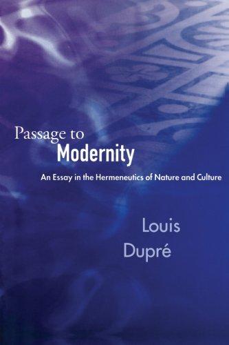 Passage to Modernity: An Essay in the Hermeneutics of...