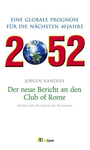 2052. Der neue Bericht an den Club of Rome: Eine globale Prognose für die nächsten 40 Jahre Gebundenes Buch – 24. September 2012 Jorgen Randers Annette Bus Ulla Held Anna Leipprand