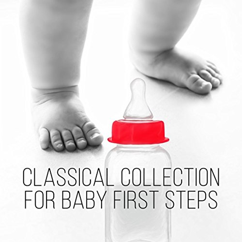 Classical Collection for Baby First Steps - Baby Walker, Gait Training with Classics, Kids Music for Peaceful, Nice Music with Relaxation Sounds, Emotional Music for Toddlers, Baby Well Being