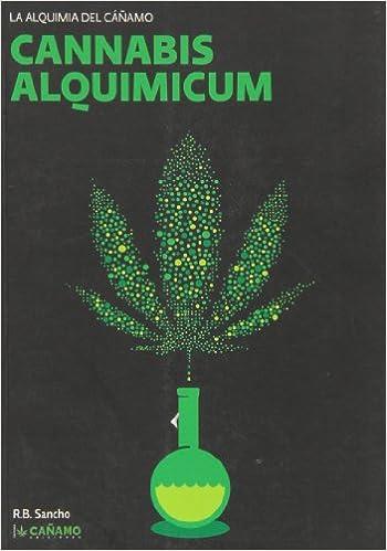 Rafael Burrial Sancho - Cannabis Alquimicum. La Alquimia Del Cañamo