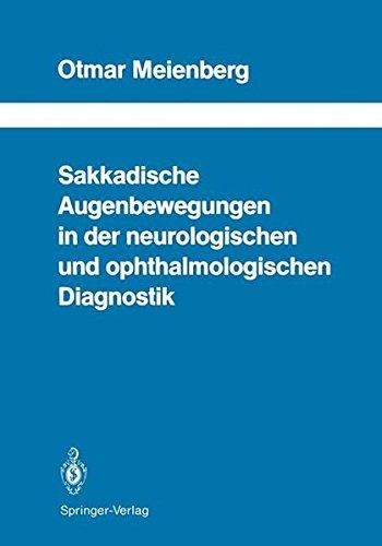 Sakkadische Augenbewegungen In Der Neurologischen Und Ophthalmologischen Diagnostik  Schriftenreihe Neurologie Neurology Series  29