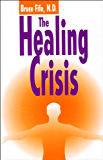 The Healing Crisis, Third Edition (English Edition)