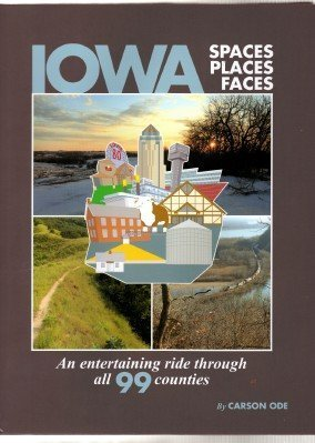 Iowa Spaces Places Faces, an Entertaining Ride Through All 99 Counties ePub fb2 book