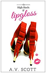 Romance: High Heels and Lipgloss - Contemporary Romance (Book 2 of the Fashion Series)