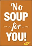 "Ata-Boy Seinfeld ""No Soup for You!"" 2.5"" x 3.5"" Magnet for Refrigerators and Lockers"