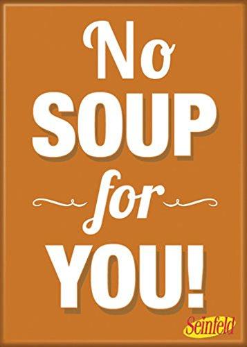 Soup Magnet (Ata-Boy Seinfeld