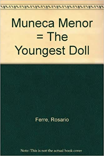 Muneca Menor=The Youngest Doll (Spanish) Board book – 1980