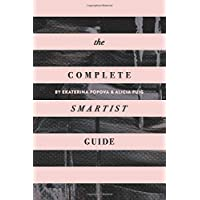 The Complete Smartist Guide: Essential Business and Career Tips for Emerging Artists