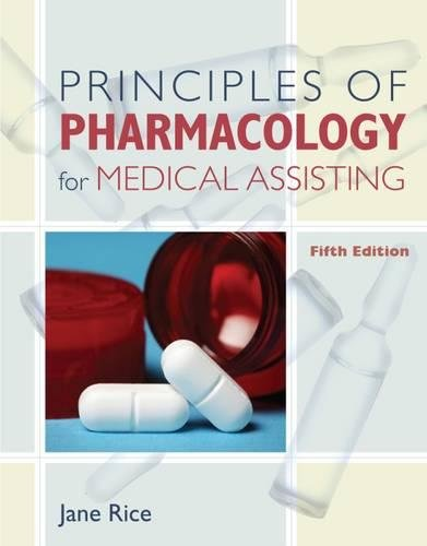 Principles of Pharmacology for Medical Assisting (Principles of Pharmacology for Medical Assisting Principles)