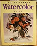 Complete Watercolor Book, Wendon Blake, 0891343156