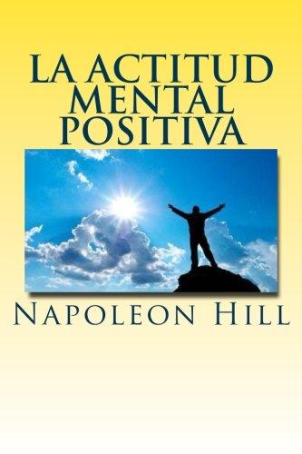 La actitud mental positiva (Spanish Edition) [Napoleon Hill] (Tapa Blanda)