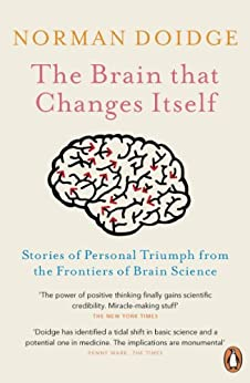 The Brain That Changes Itself: Stories of Personal Triumph from the Frontiers of Brain Science by [Doidge, Norman]