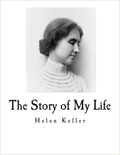 The story of my life helen kellers autobiography helen keller the story of my life helen kellers autobiography helen keller 9781537761251 amazon books thecheapjerseys Image collections