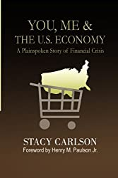 Title: You Me The US Economy A Plainspoken Story of Fina