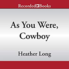 As You Were, Cowboy Audiobook by Heather Long Narrated by Nina Alvamar
