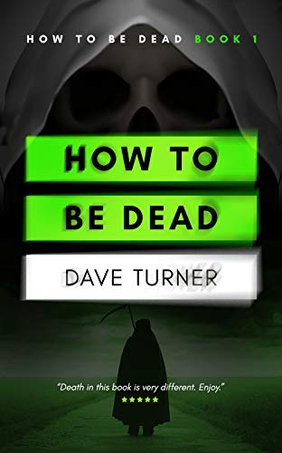 Halloween Wars Grim Reaper (How To Be Dead (The 'How To Be Dead' Comedy Horror Series Book)