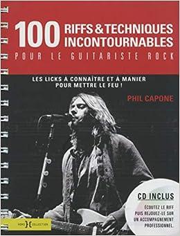 100 Riffs et techniques incontournables pour le guitariste rock