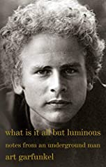 """""""Poetic musings on a life well-lived—one that is still moving forward, always creating, always luminous. This isn't your typical autobiography. Garfunkel'shistory is told in flowing prose, bounding from present to past, far from a linear rag..."""