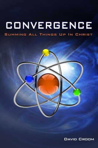 Convergence: Summing Up All Things In Christ ebook