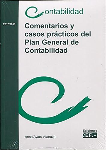 COMENTARIOS Y CASOS PRÁCTICOS DEL PLAN GENERAL DE CONTABILIDAD: Amazon.es: ANNA AYATS VILANOVA: Libros