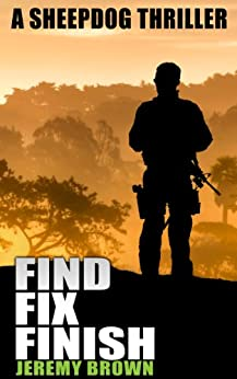FIND > FIX > FINISH (Sheepdog Thrillers Book 1) by [Brown, Jeremy]