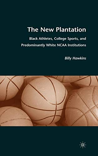 The New Plantation: Black Athletes, College Sports, and...