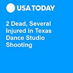 2 Dead, Several Injured in Texas Dance Studio Shooting | Susan Miller