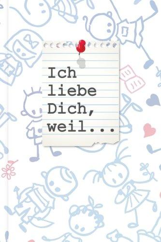 """Read Online Ich liebe Dich, weil... """"Bunt11"""": Ein schönes Geschenkbuch für Verliebte, Liebende und Romantiker zum Ausfüllen, Selbstgestalten und Verschenken (German Edition) PDF"""