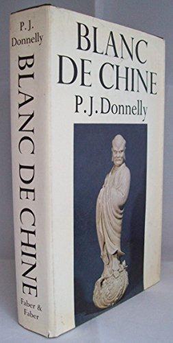 Blanc De Chine Dehua Porcelain (Blanc de Chine: The Porcelain of Tehua in Fukien (Monographs on Pottery & Porcelain))