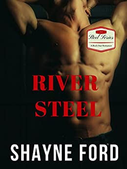RIVER STEEL, A Rock Star Romance (STEEL SERIES Book 1) by [Ford, Shayne]