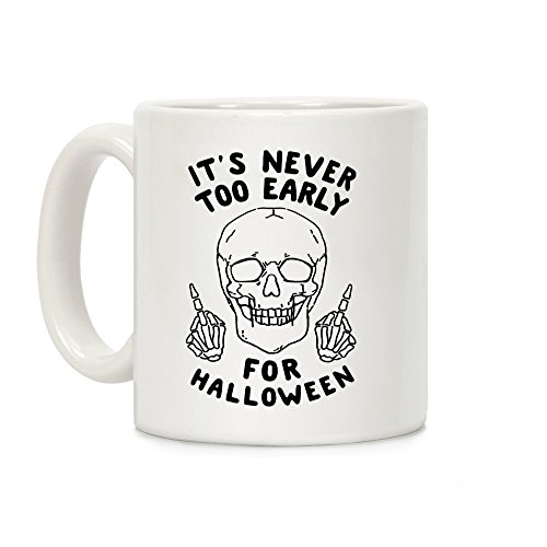 (LookHUMAN It's Never Too Early For Halloween White 11 Ounce Ceramic Coffee)