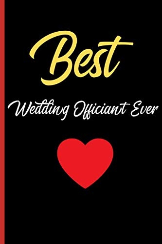 Best Wedding Officiant ever: Notebook 120 pages Journal Blank lined gift for friends, lovers,marriage, couples marriage
