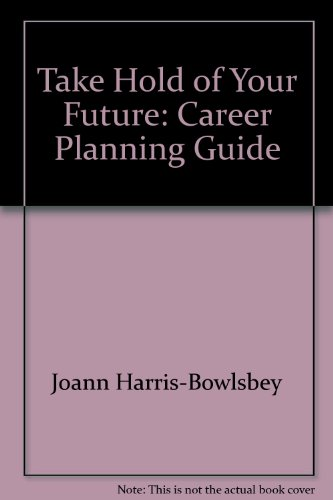 Take Hold of Your Future: Career Planning Guide