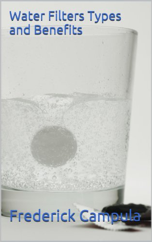 - Water Filters Types and Benefits