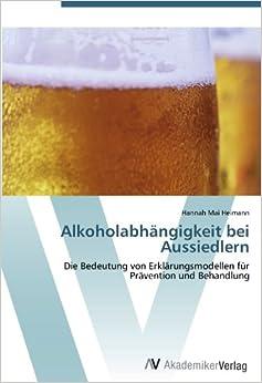 Alkoholabhängigkeit bei Aussiedlern: Die Bedeutung von Erklärungsmodellen für Prävention und Behandlung