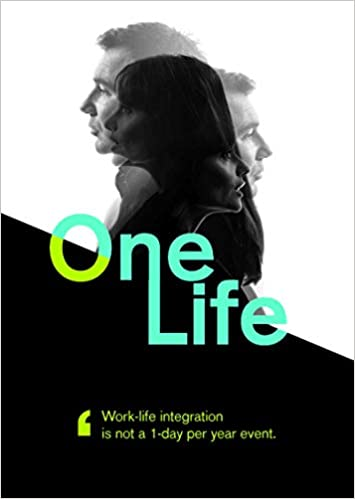 One Life: How Organisations Can Leverage Work-Life Integration to Attract Talent and Foster Employ