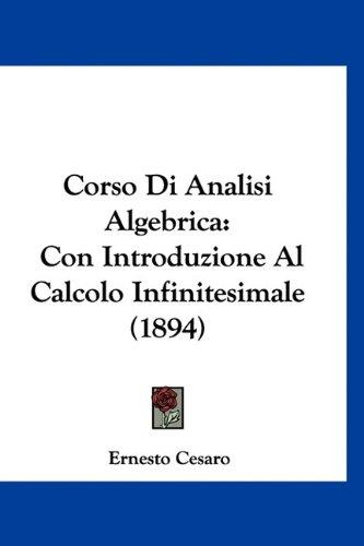 Corso Di Analisi Algebrica: Con Introduzione Al Calcolo Infinitesimale (1894) (Italian Edition)