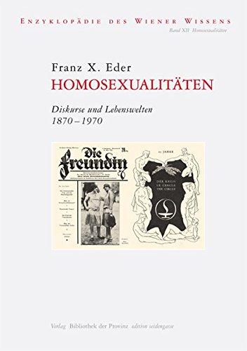 Homosexualitäten. Diskurse und Lebenswelten 1870-1970