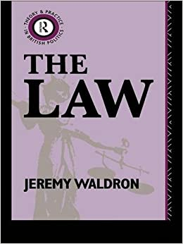 Book The Law (Theory and Practice in British Politics)