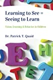 img - for Learning to See = Seeing to Learn: Vision, Learning & Behavior in Children book / textbook / text book