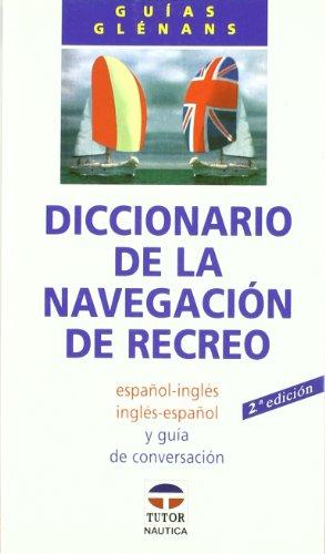 Diccionario de La Navegacion de Recreo - Ing-ESP (Spanish Edition) by Tutor S.A.